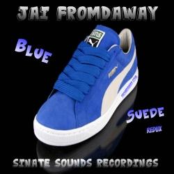 Jai FromDaWay Blue Suede Redux
